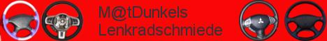 M@tDunkels Lenkradschmiede